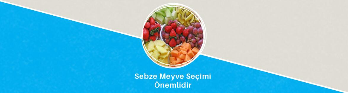 sebze meyve seçimi önemlidir